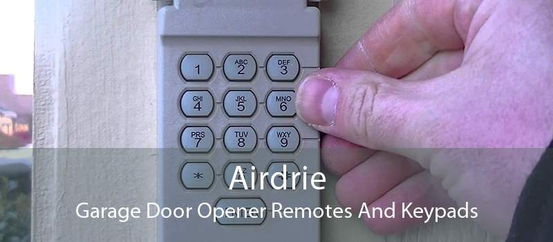 Airdrie Garage Door Opener Remotes And Keypads
