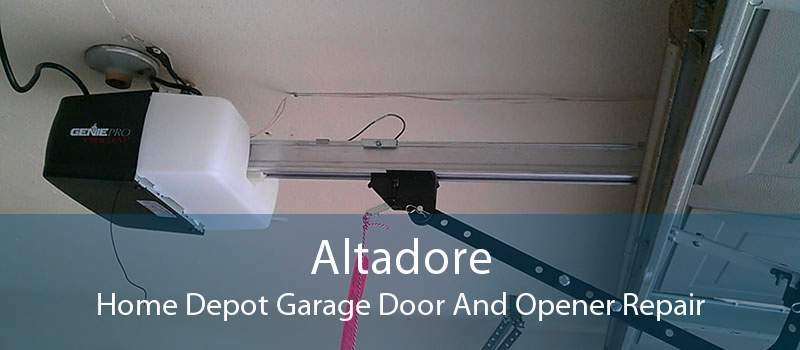 Altadore Home Depot Garage Door And Opener Repair
