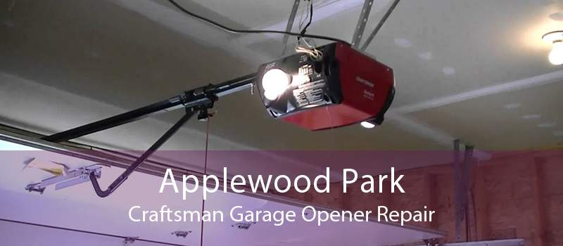 Applewood Park Craftsman Garage Opener Repair
