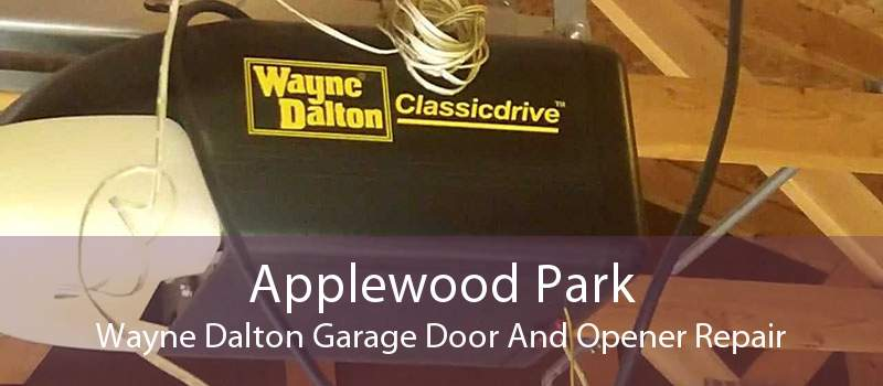 Applewood Park Wayne Dalton Garage Door And Opener Repair