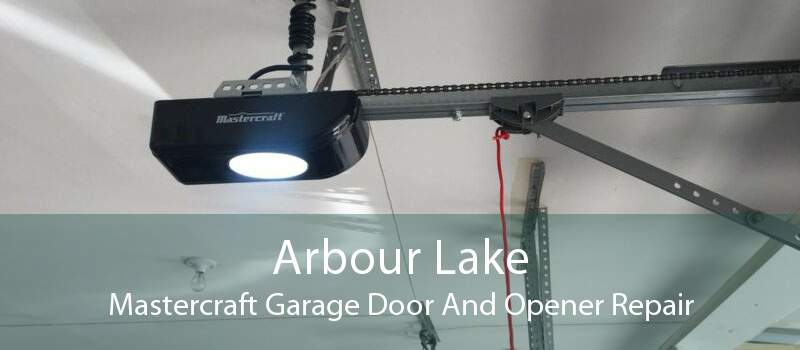 Arbour Lake Mastercraft Garage Door And Opener Repair
