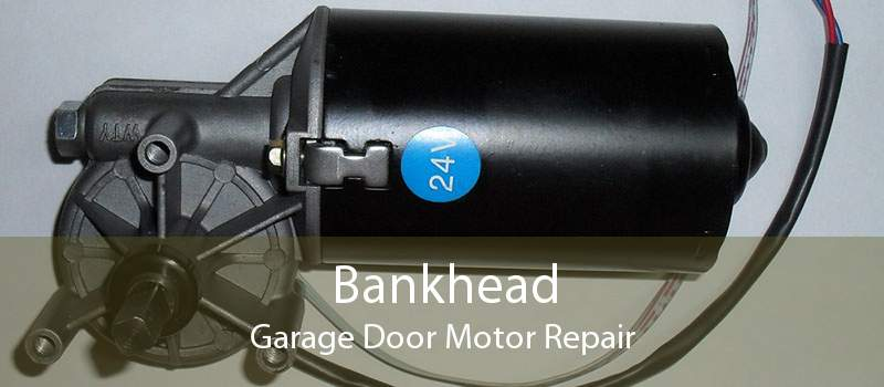 Bankhead Garage Door Motor Repair