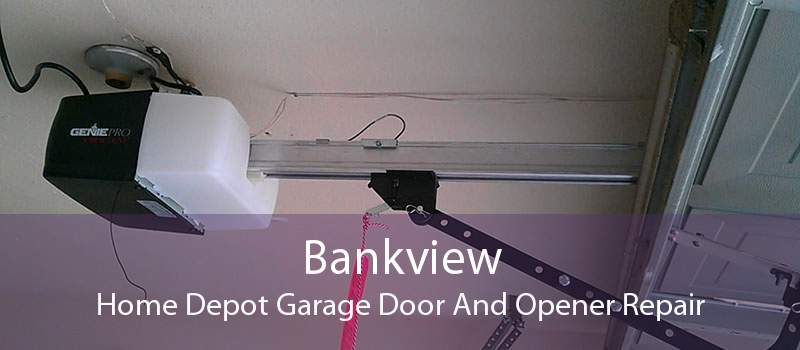 Bankview Home Depot Garage Door And Opener Repair