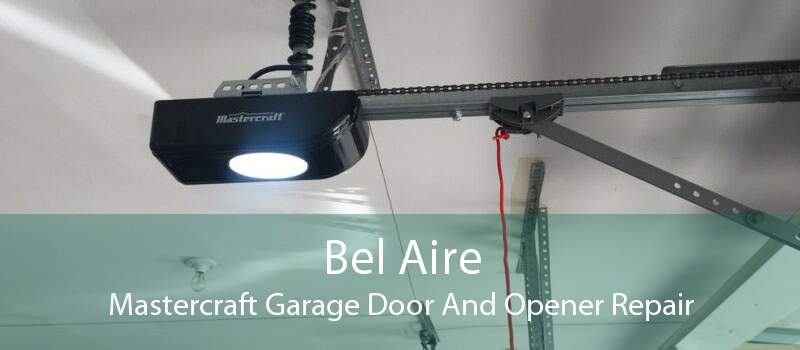 Bel Aire Mastercraft Garage Door And Opener Repair
