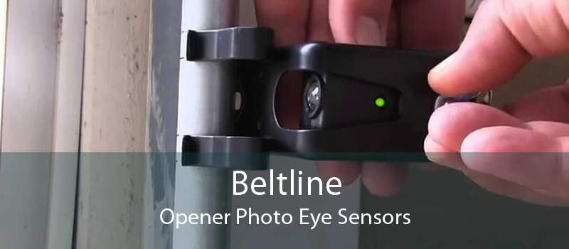 Beltline Opener Photo Eye Sensors