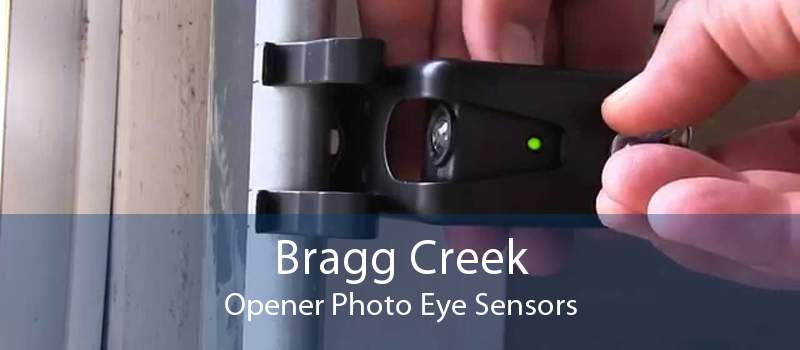 Bragg Creek Opener Photo Eye Sensors