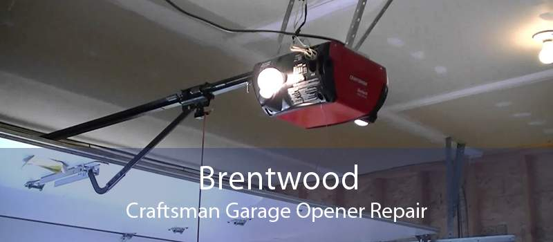 Brentwood Craftsman Garage Opener Repair