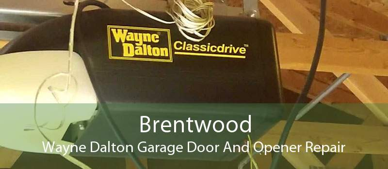 Brentwood Wayne Dalton Garage Door And Opener Repair