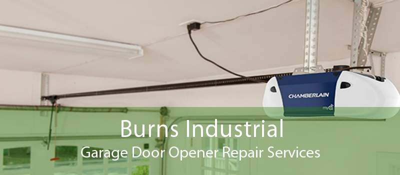 Burns Industrial Garage Door Opener Repair Services