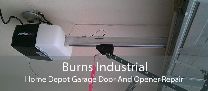 Burns Industrial Home Depot Garage Door And Opener Repair