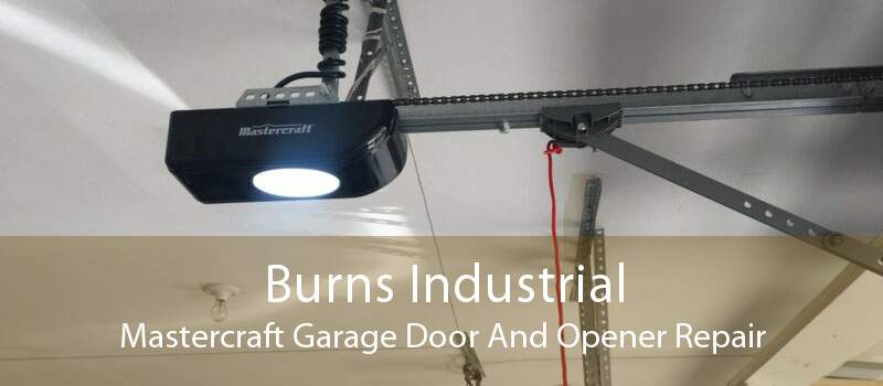 Burns Industrial Mastercraft Garage Door And Opener Repair