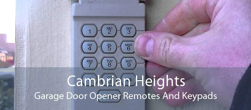 Cambrian Heights Garage Door Opener Remotes And Keypads
