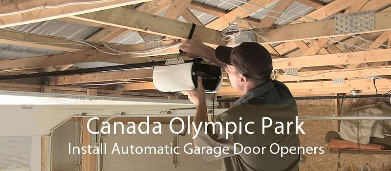 Canada Olympic Park Install Automatic Garage Door Openers