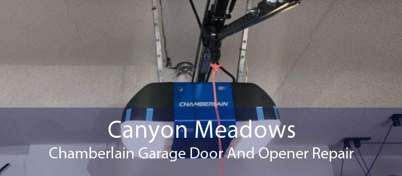 Canyon Meadows Chamberlain Garage Door And Opener Repair