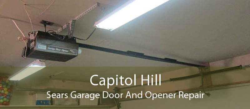 Capitol Hill Sears Garage Door And Opener Repair