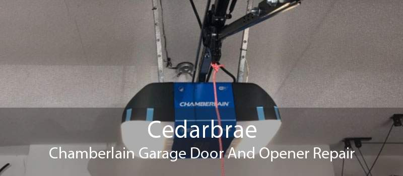 Cedarbrae Chamberlain Garage Door And Opener Repair