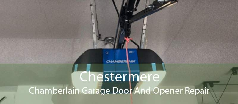 Chestermere Chamberlain Garage Door And Opener Repair