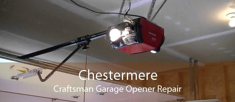 Chestermere Craftsman Garage Opener Repair