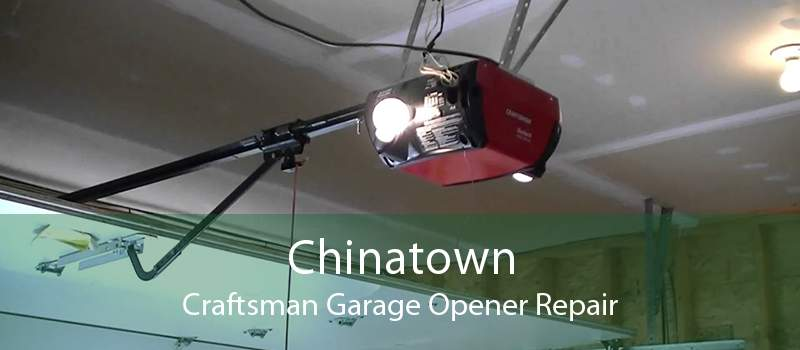 Chinatown Craftsman Garage Opener Repair