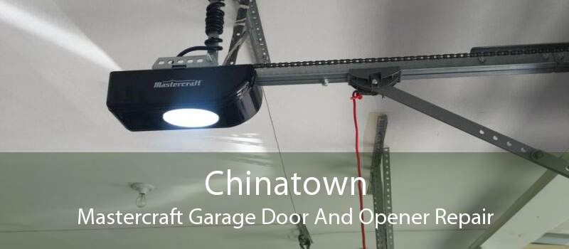 Chinatown Mastercraft Garage Door And Opener Repair