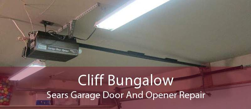 Cliff Bungalow Sears Garage Door And Opener Repair