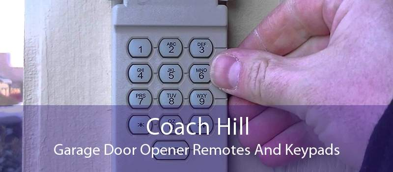 Coach Hill Garage Door Opener Remotes And Keypads