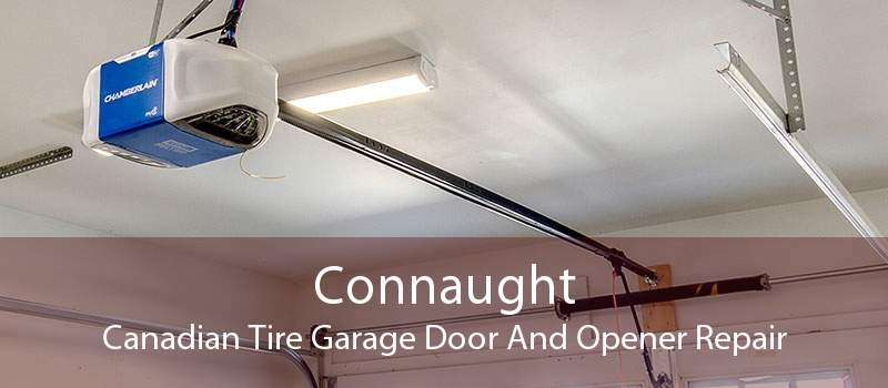 Connaught Canadian Tire Garage Door And Opener Repair