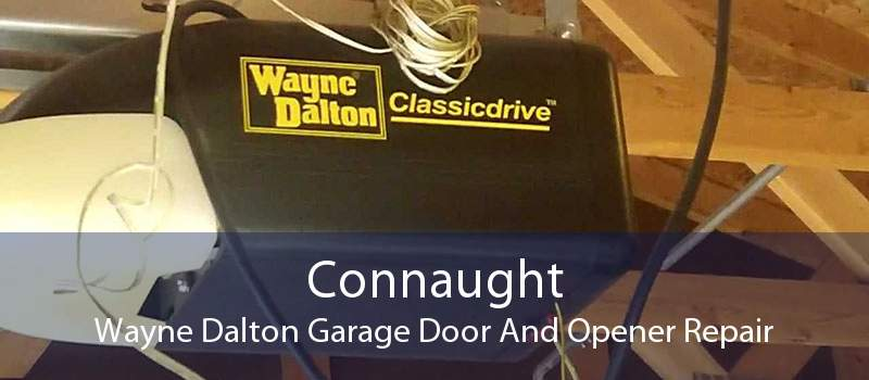 Connaught Wayne Dalton Garage Door And Opener Repair