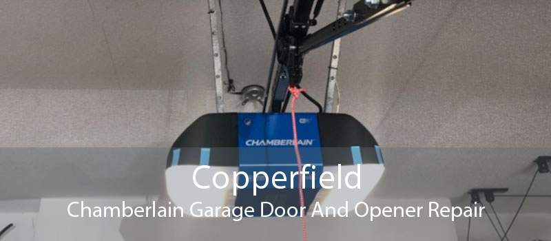 Copperfield Chamberlain Garage Door And Opener Repair