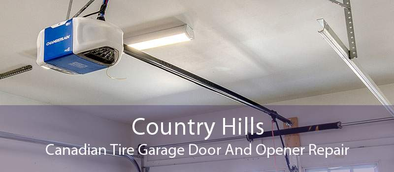 Country Hills Canadian Tire Garage Door And Opener Repair