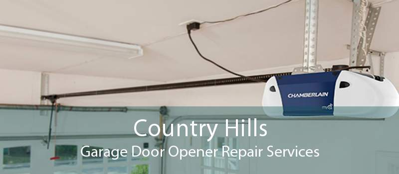 Country Hills Garage Door Opener Repair Services