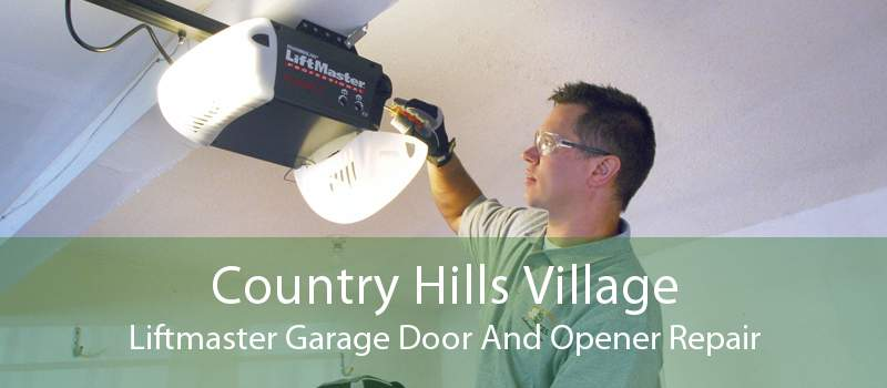 Country Hills Village Liftmaster Garage Door And Opener Repair