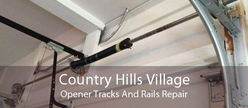 Country Hills Village Opener Tracks And Rails Repair