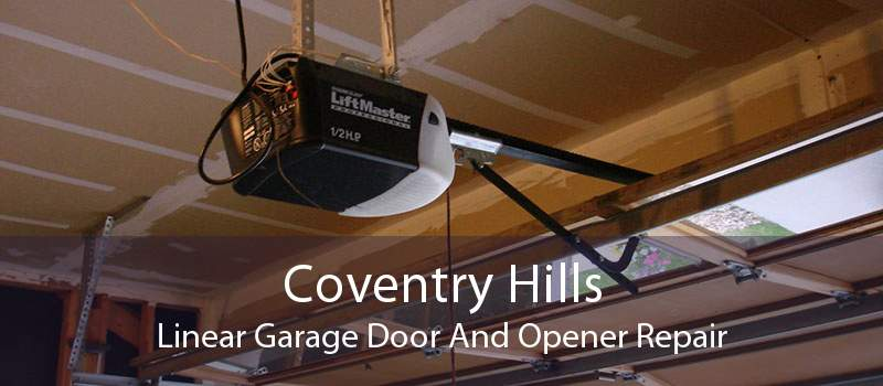 Coventry Hills Linear Garage Door And Opener Repair