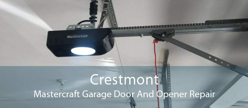 Crestmont Mastercraft Garage Door And Opener Repair