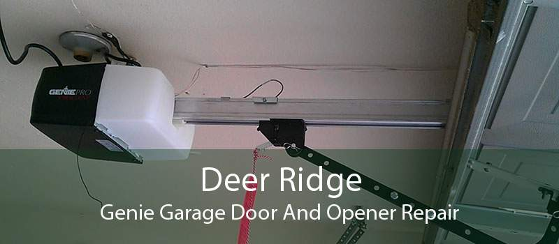 Deer Ridge Genie Garage Door And Opener Repair