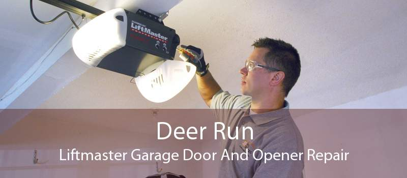 Deer Run Liftmaster Garage Door And Opener Repair